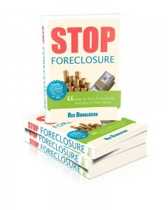 Stop Foreclosure! How To Stop Foreclosure And Stay In Your House